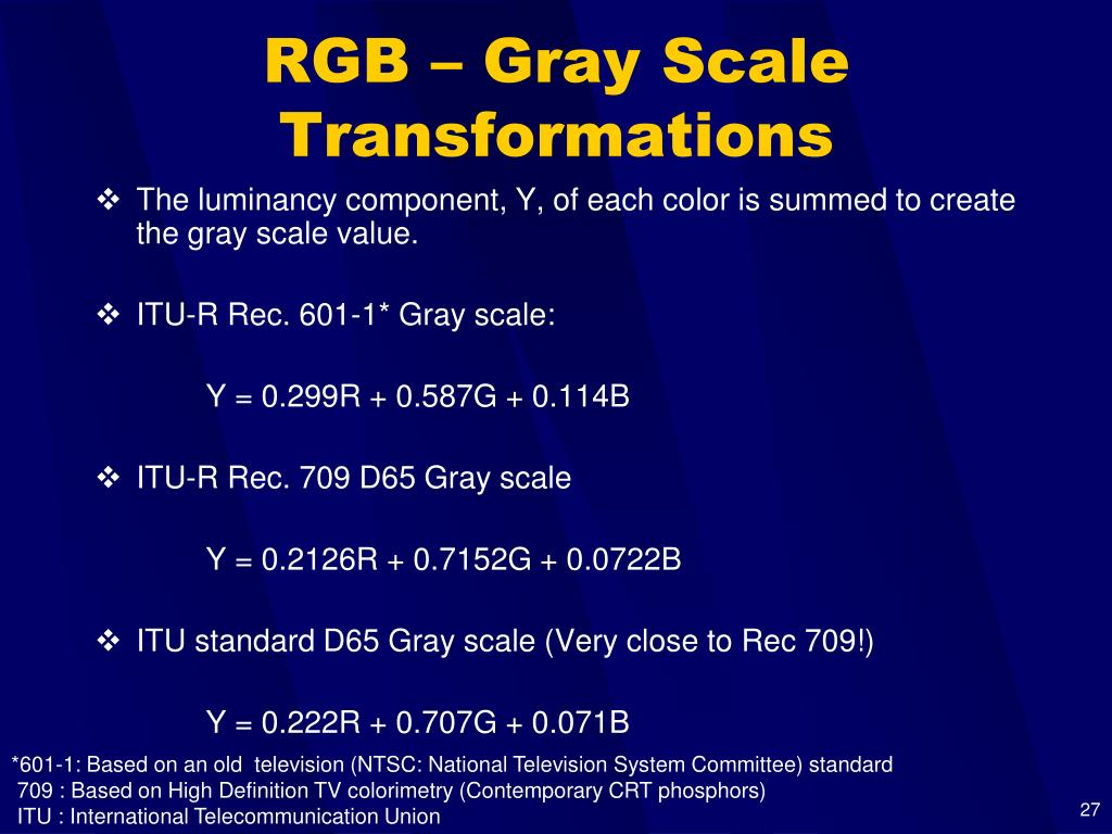 RGB – Gray Scale Transformations