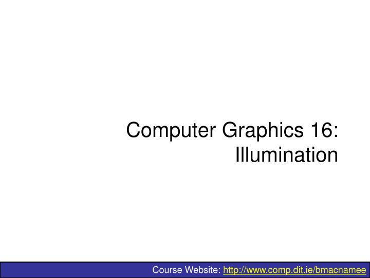 Computer graphics 16 illumination