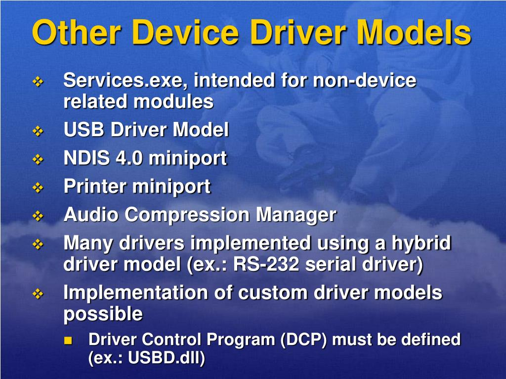 Other Device Driver Models