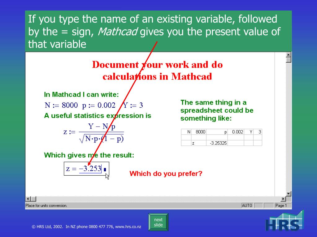 If you type the name of an existing variable, followed by the = sign,