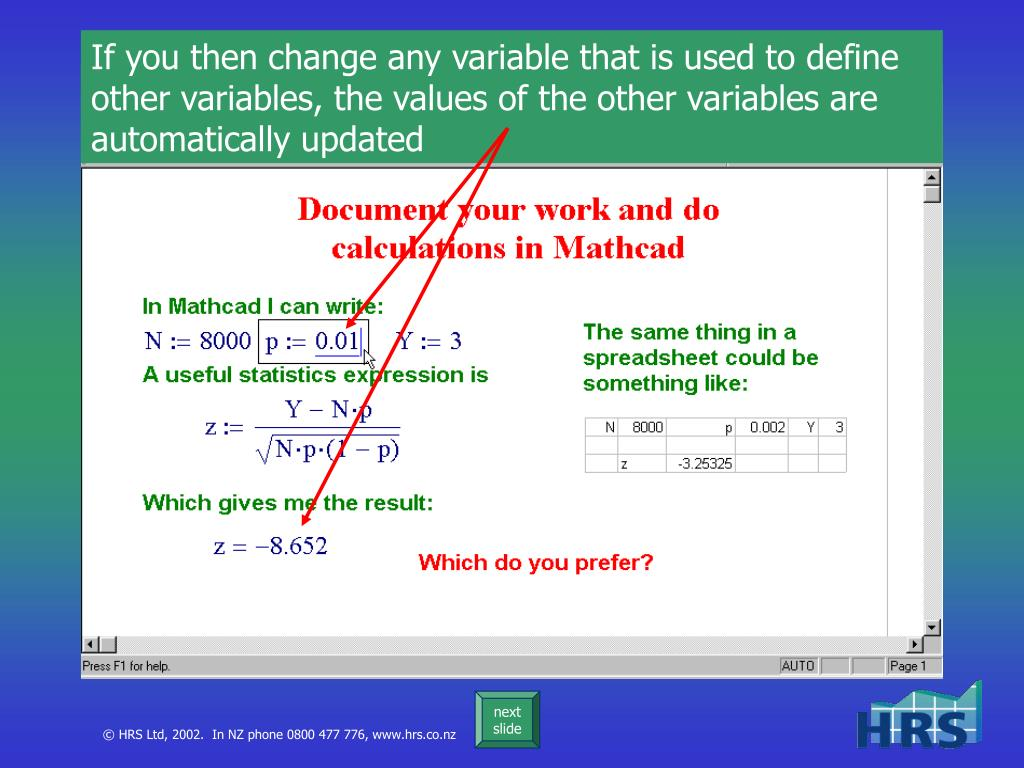 If you then change any variable that is used to define other variables, the values of the other variables are automatically updated