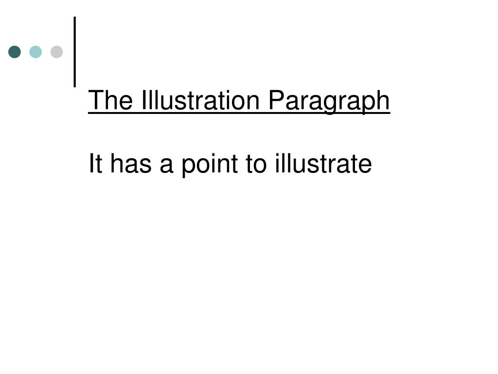 the illustration paragraph it has a point to illustrate l.