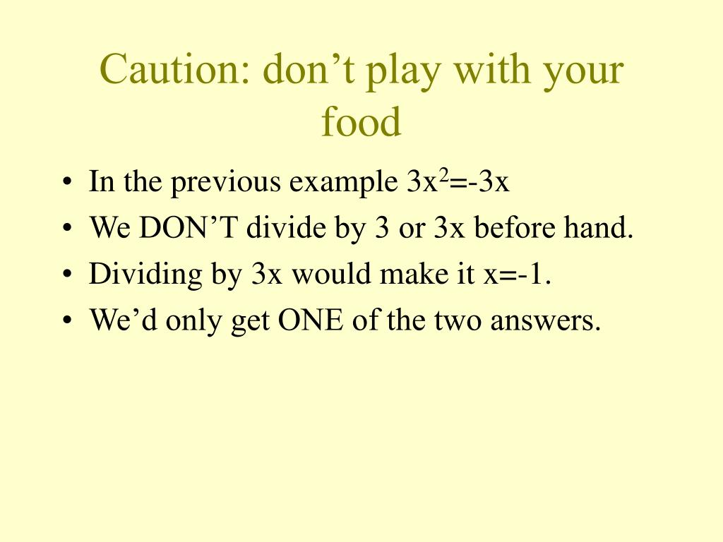 Caution: don't play with your food