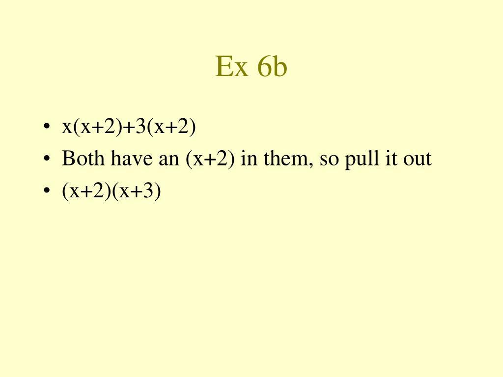 Ex 6b