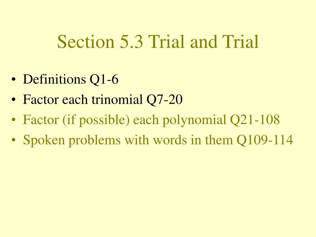 Section 5.3 Trial and Trial
