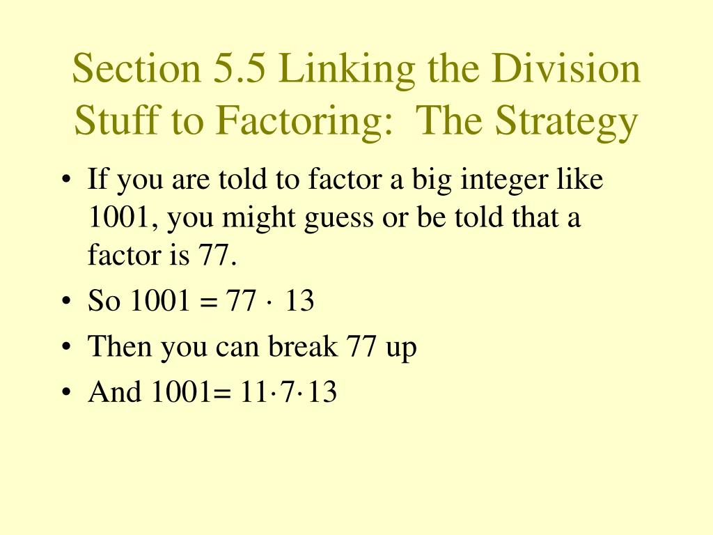 Section 5.5 Linking the Division Stuff to Factoring:  The Strategy