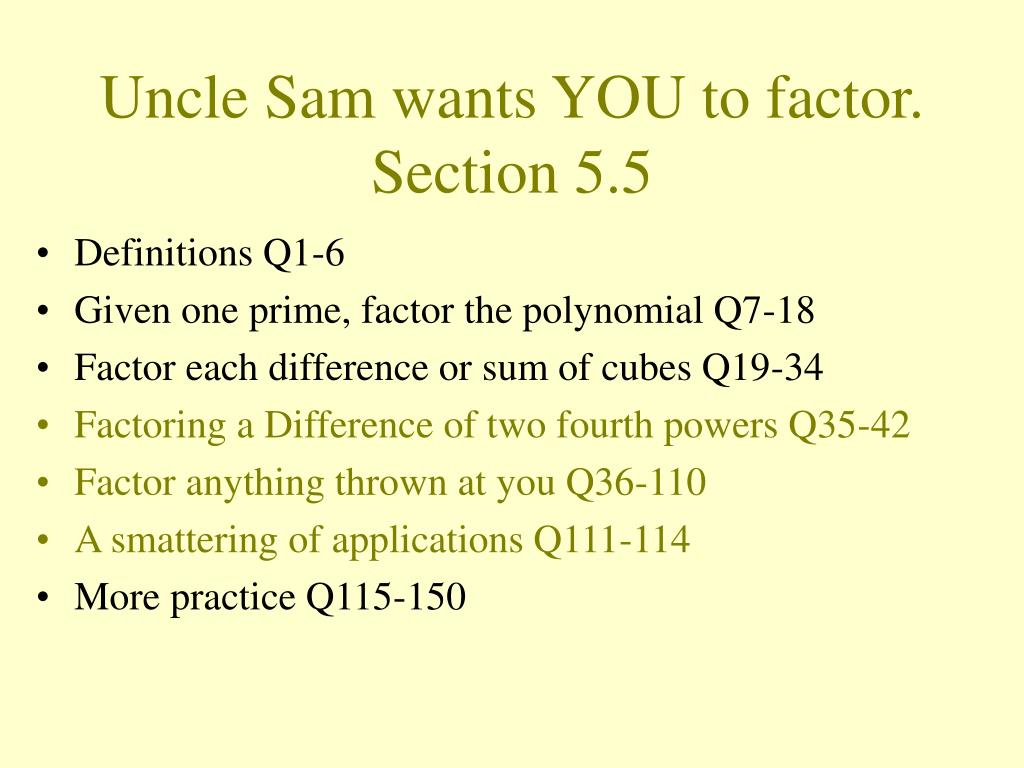 Uncle Sam wants YOU to factor.