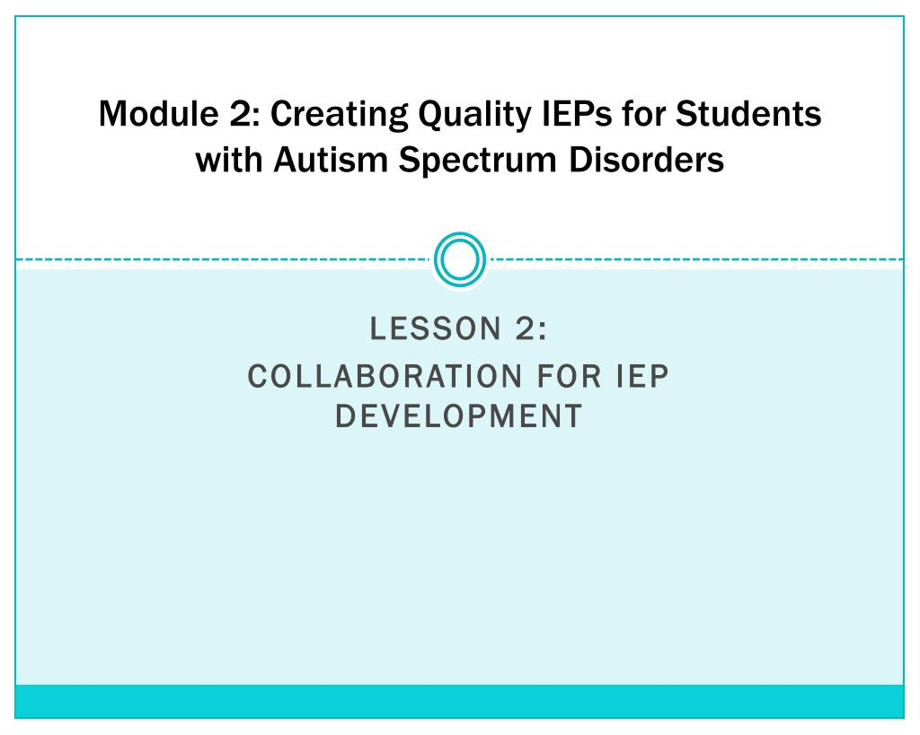 module 2 creating quality ieps for students with autism spectrum disorders l.