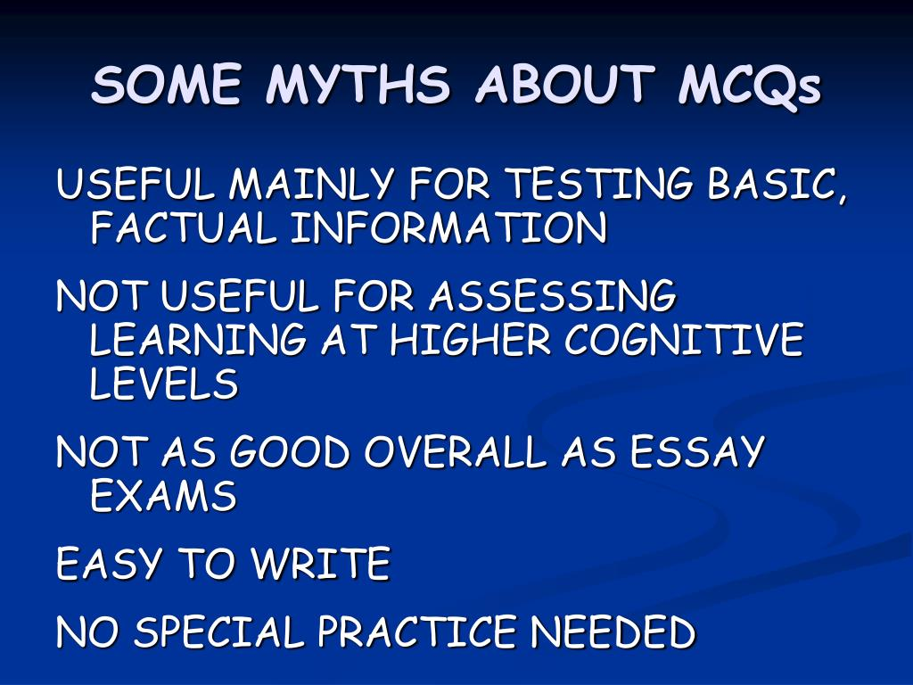 SOME MYTHS ABOUT MCQs