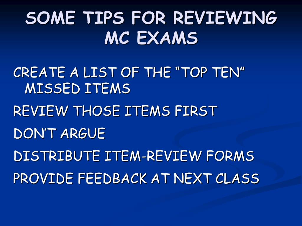 SOME TIPS FOR REVIEWING MC EXAMS