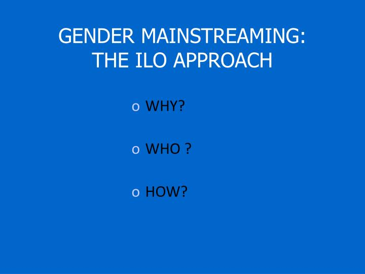 Gender mainstreaming the ilo approach