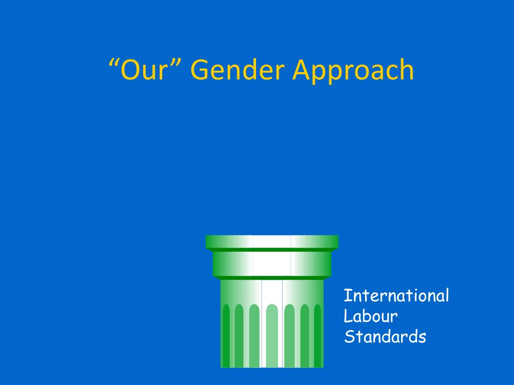 """""""Our"""" Gender Approach"""