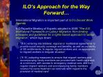 ilo s approach for the way forward