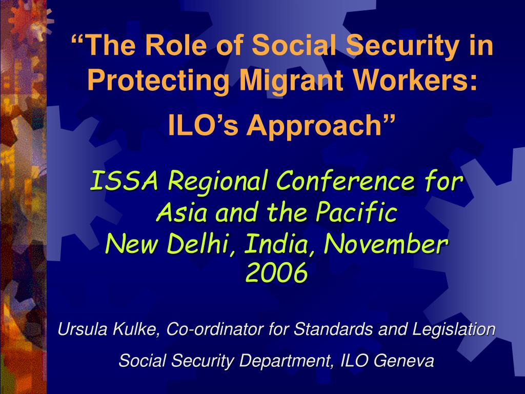 the role of social security in protecting migrant workers ilo s approach l.