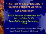 the role of social security in protecting migrant workers ilo s approach