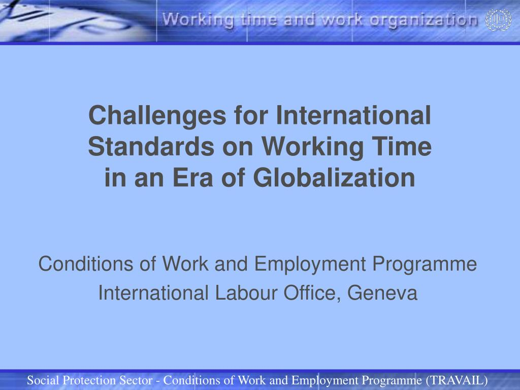 challenges for international standards on working time in an era of globalization l.