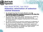 fact sheet n 343 july 2010 asbestos elimination of asbestos related diseases