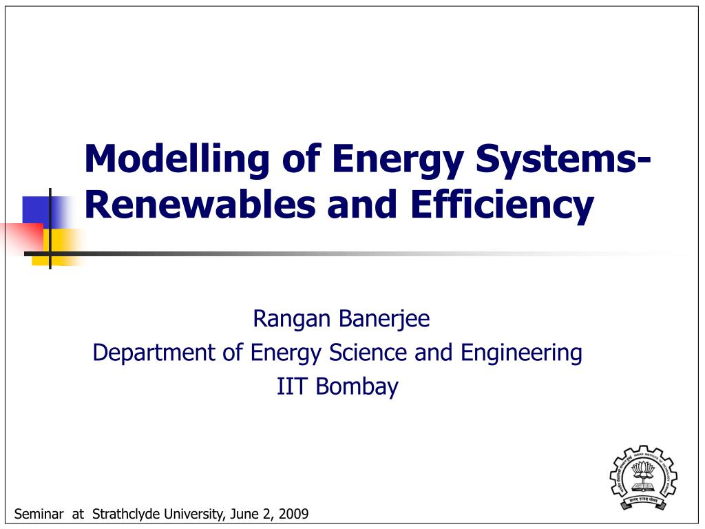modelling of energy systems renewables and efficiency l.