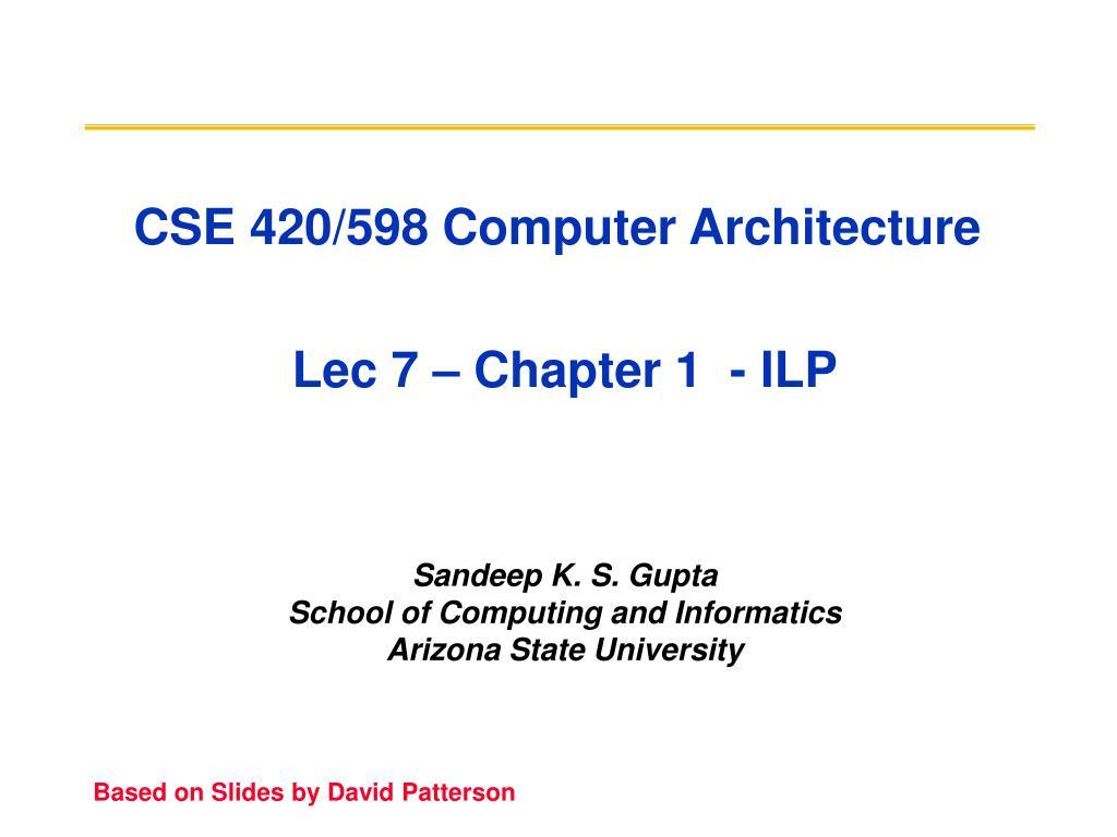 CSE 420/598 Computer Architecture