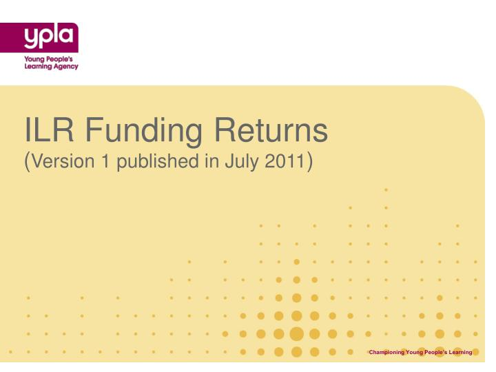 Ilr funding returns version 1 published in july 2011
