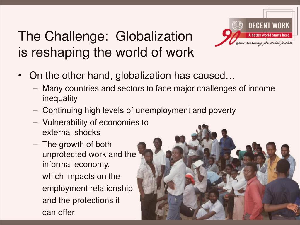 The Challenge:  Globalization is reshaping the world of work