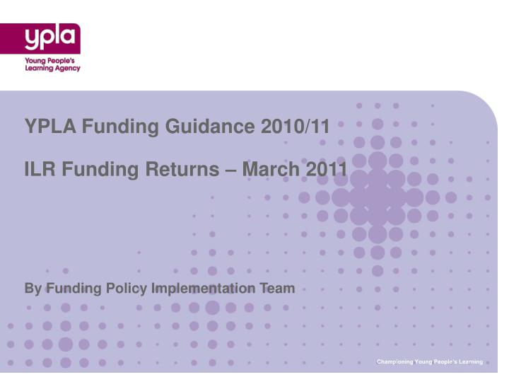 By funding policy implementation team