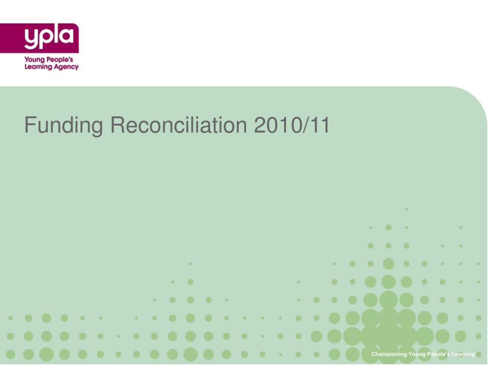 Funding Reconciliation 2010/11