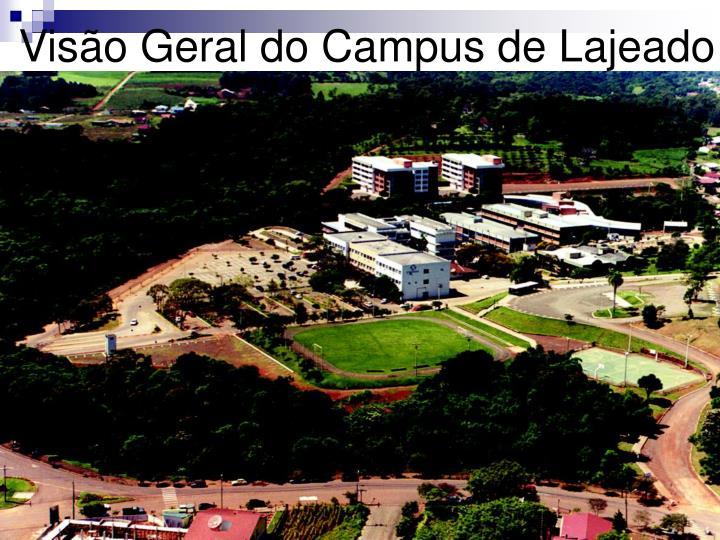 Visão Geral do Campus de Lajeado