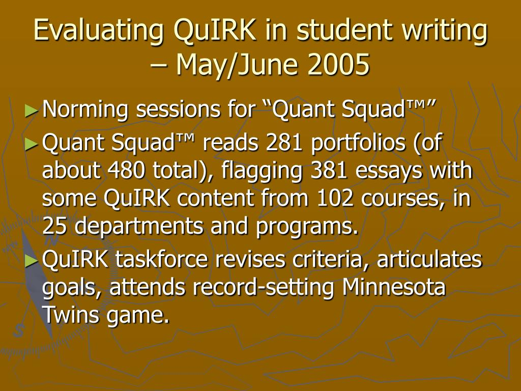 Evaluating QuIRK in student writing – May/June 2005
