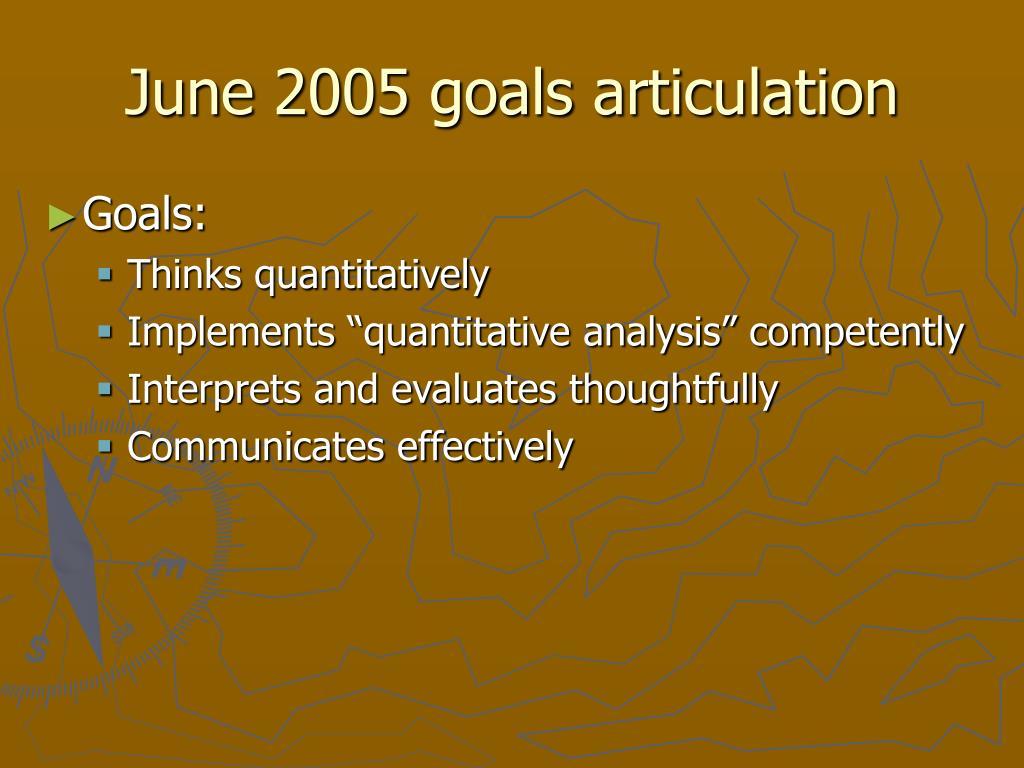 June 2005 goals articulation