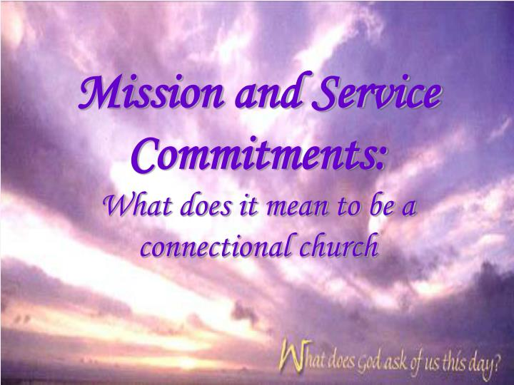Mission and service commitments what does it mean to be a connectional church