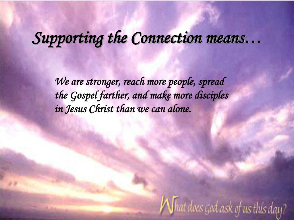 Supporting the Connection means…