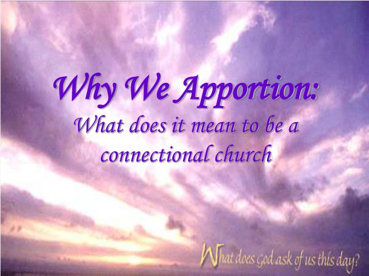 Why we apportion what does it mean to be a connectional church
