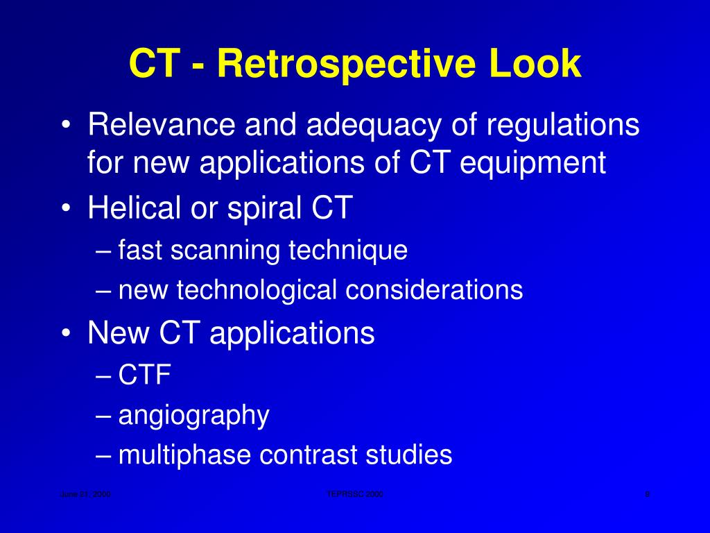 CT - Retrospective Look