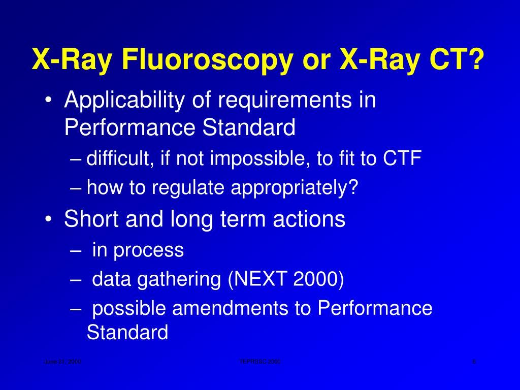 X-Ray Fluoroscopy or X-Ray CT?