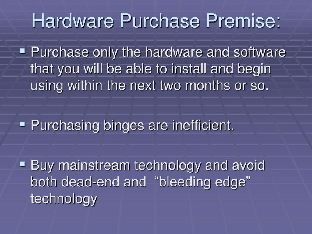 Hardware Purchase Premise: