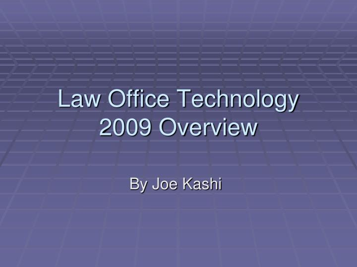 Law office technology 2009 overview