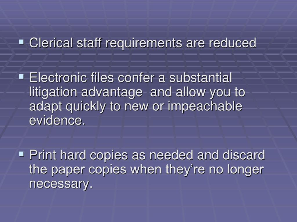 Clerical staff requirements are reduced