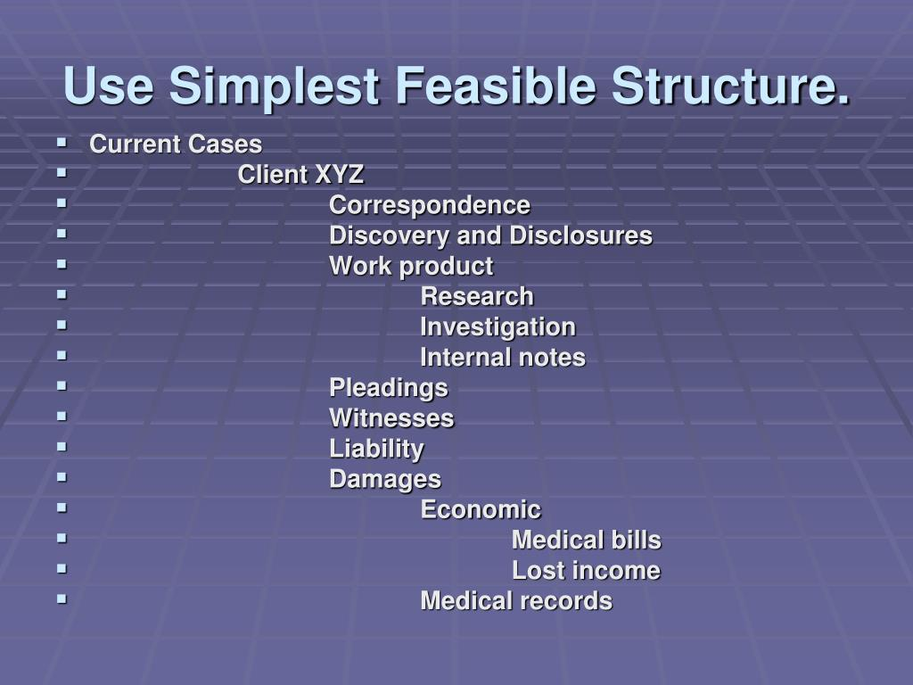 Use Simplest Feasible Structure.