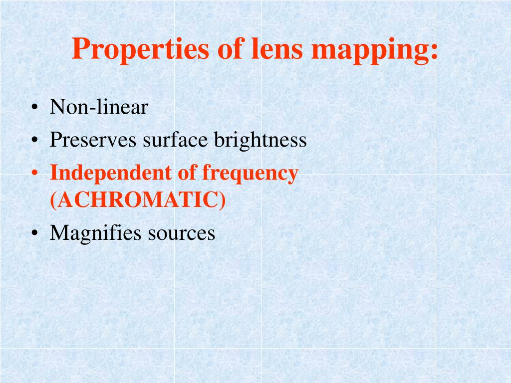 Properties of lens mapping:
