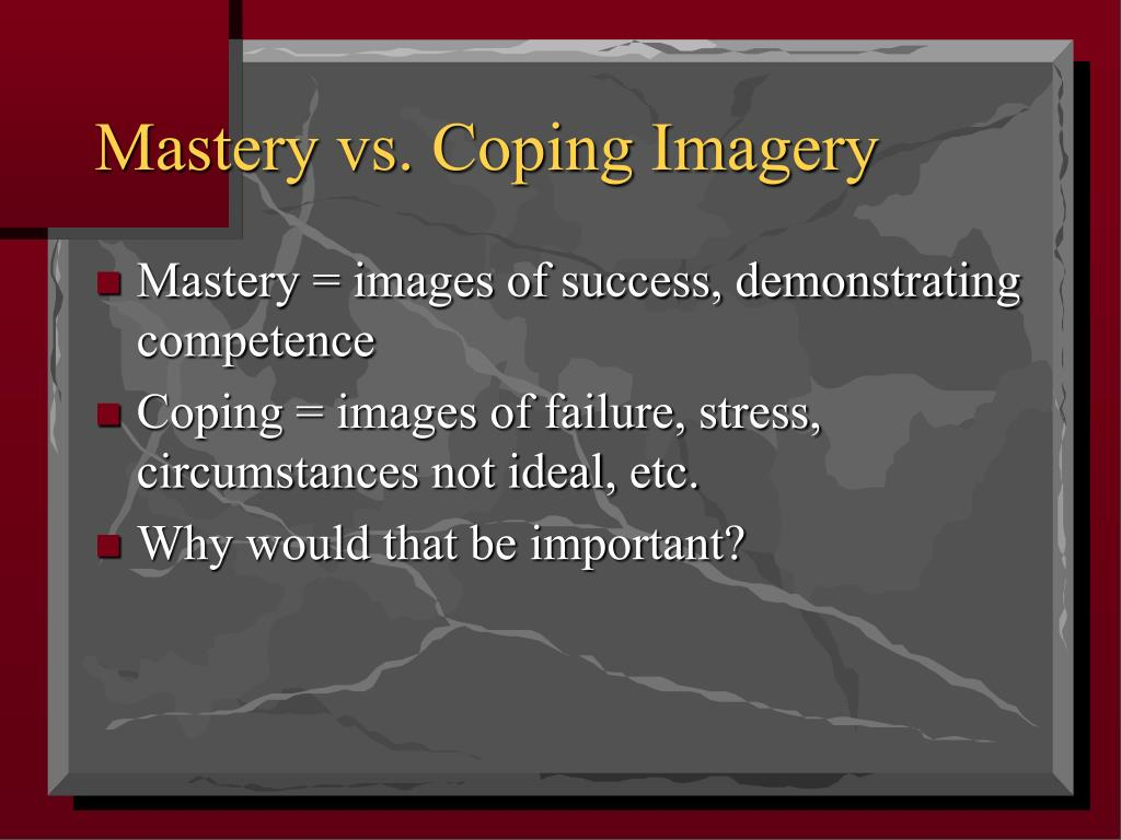 Mastery vs. Coping Imagery
