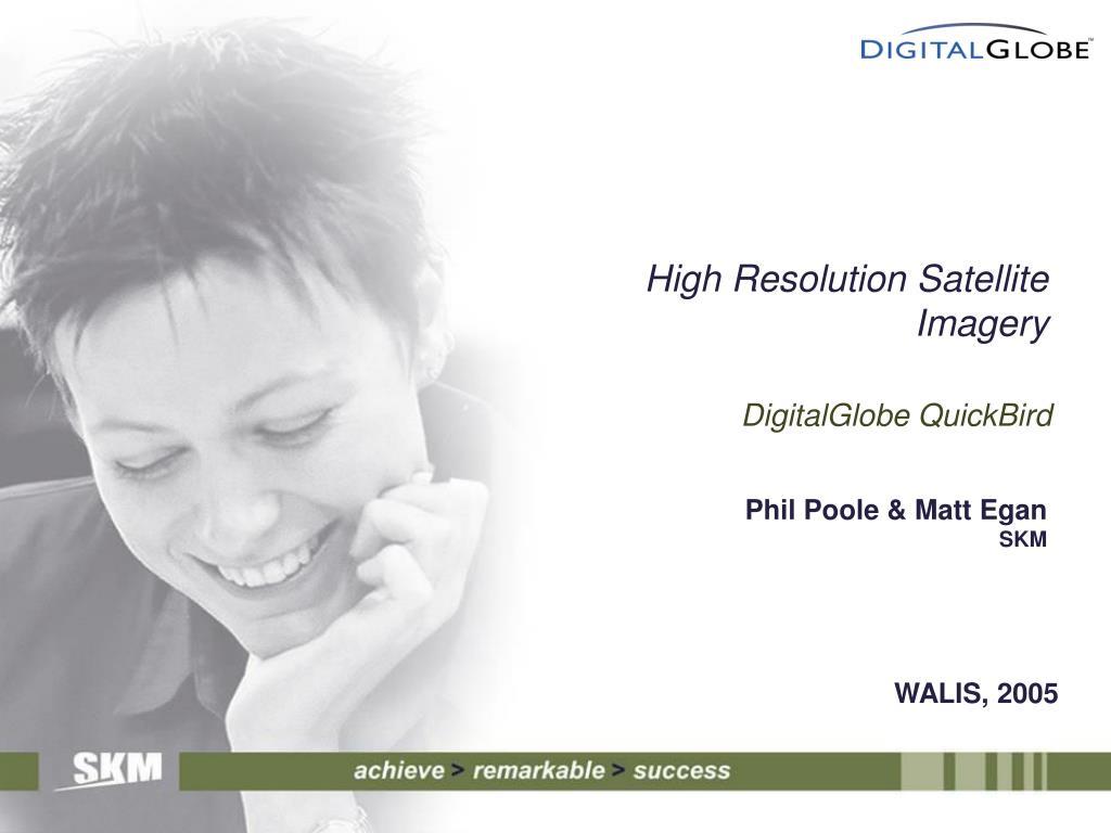 High Resolution Satellite