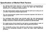 specification of market risk factors