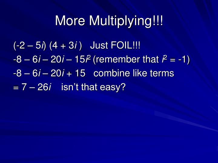 More Multiplying!!!