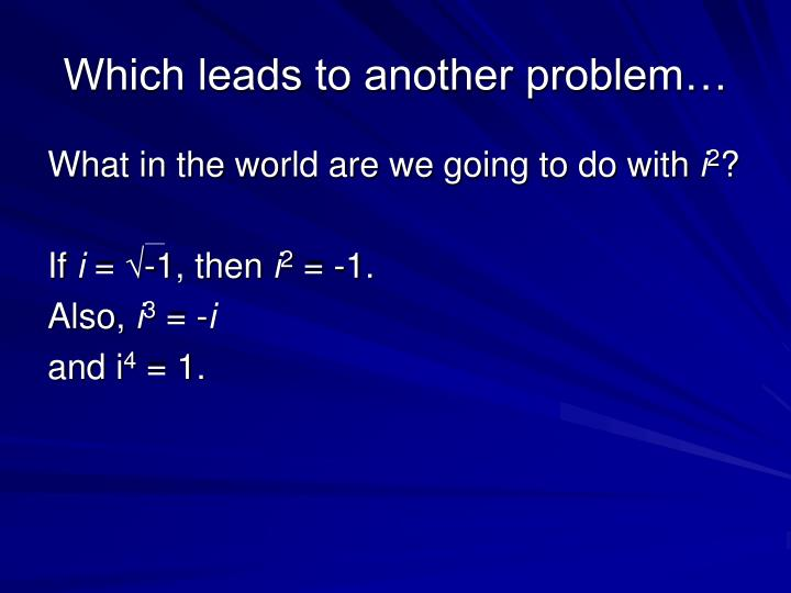 Which leads to another problem…
