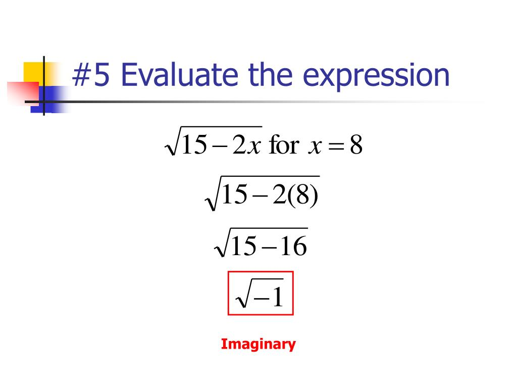 #5 Evaluate the expression