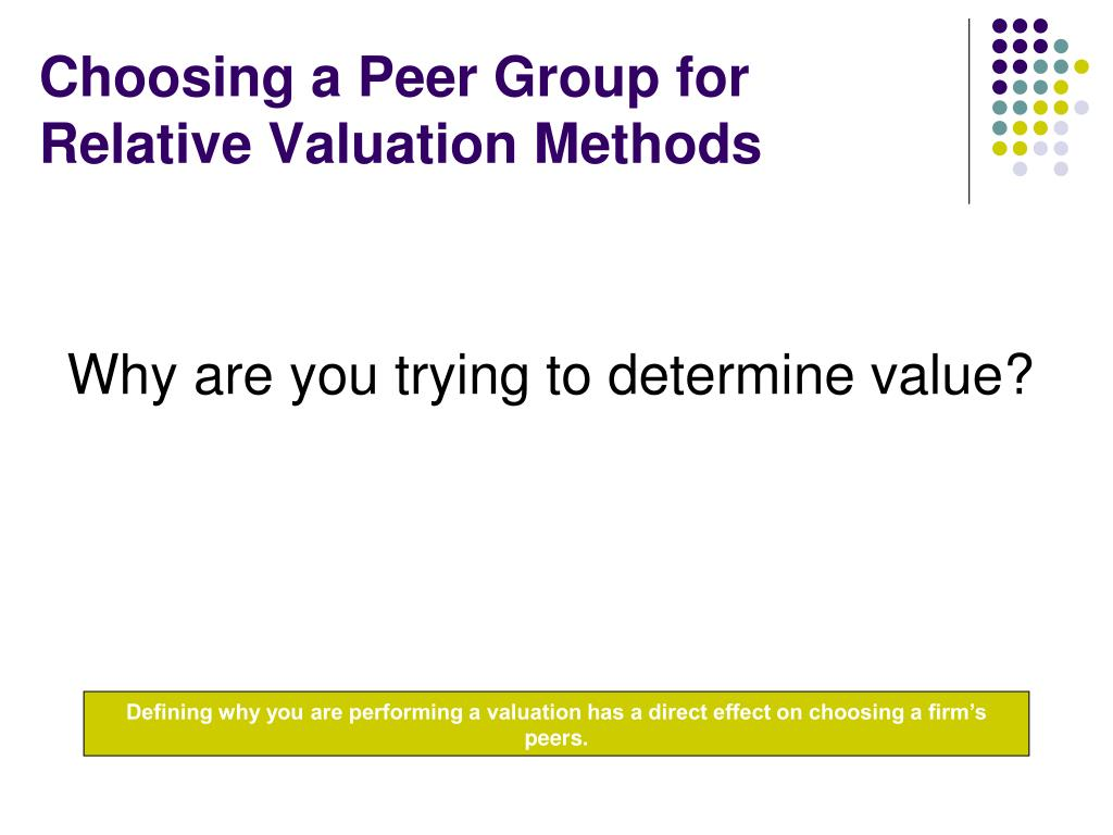 Choosing a Peer Group for Relative Valuation Methods