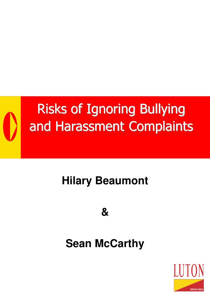 Risks of ignoring bullying and harassment complaints