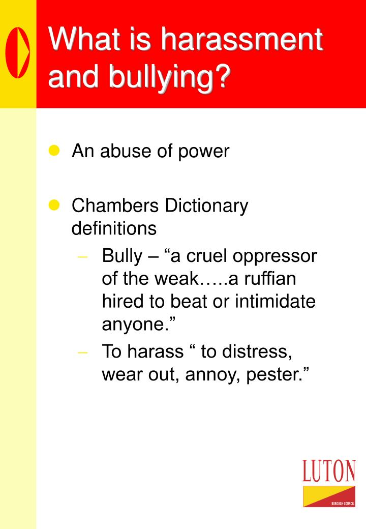 What is harassment and bullying