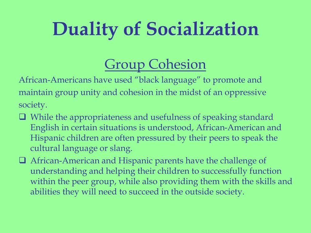 Duality of Socialization